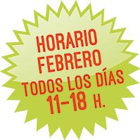 Horario Febrero: todos los días de 11 a 18
