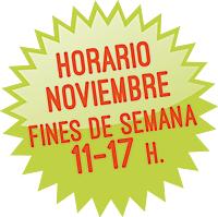 Horario noviembre: Fines de semana de 11 a 17 h.