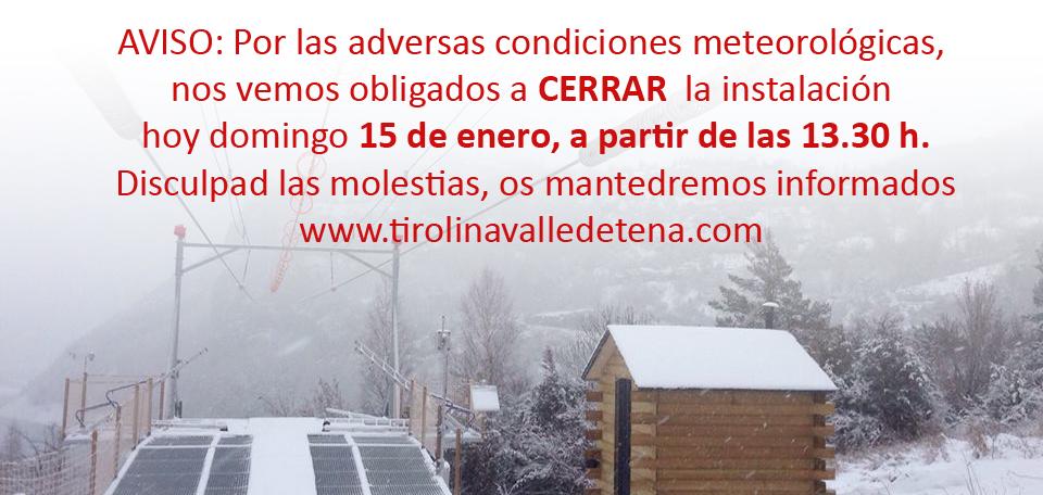 AVISO: Por las adversas condiciones meteorológicas, nos vemos obligados a CERRAR la instalación hoy domingo 15 de enero, a partir de las 13.30